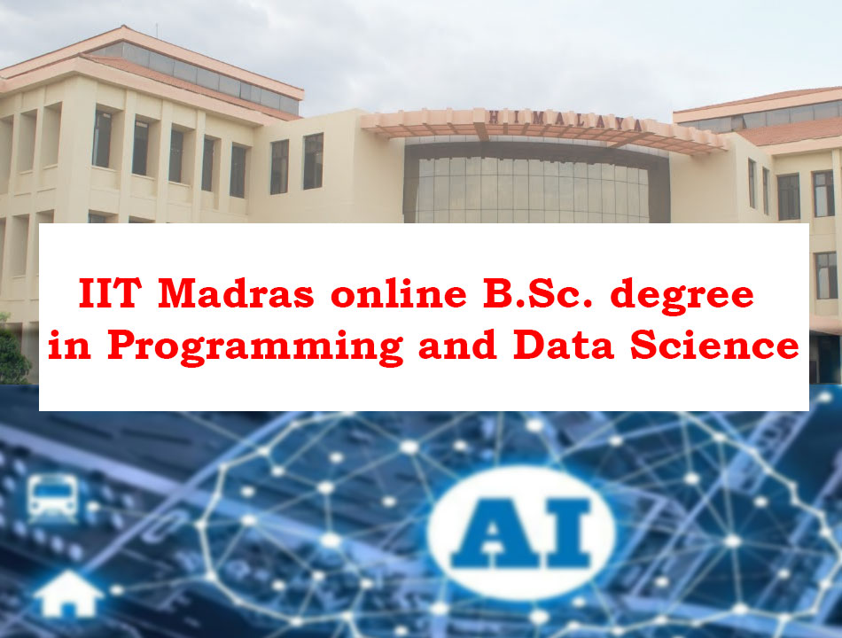 IIT Madras offers a BSc in Programming and Data Science online course for 12th class graduates